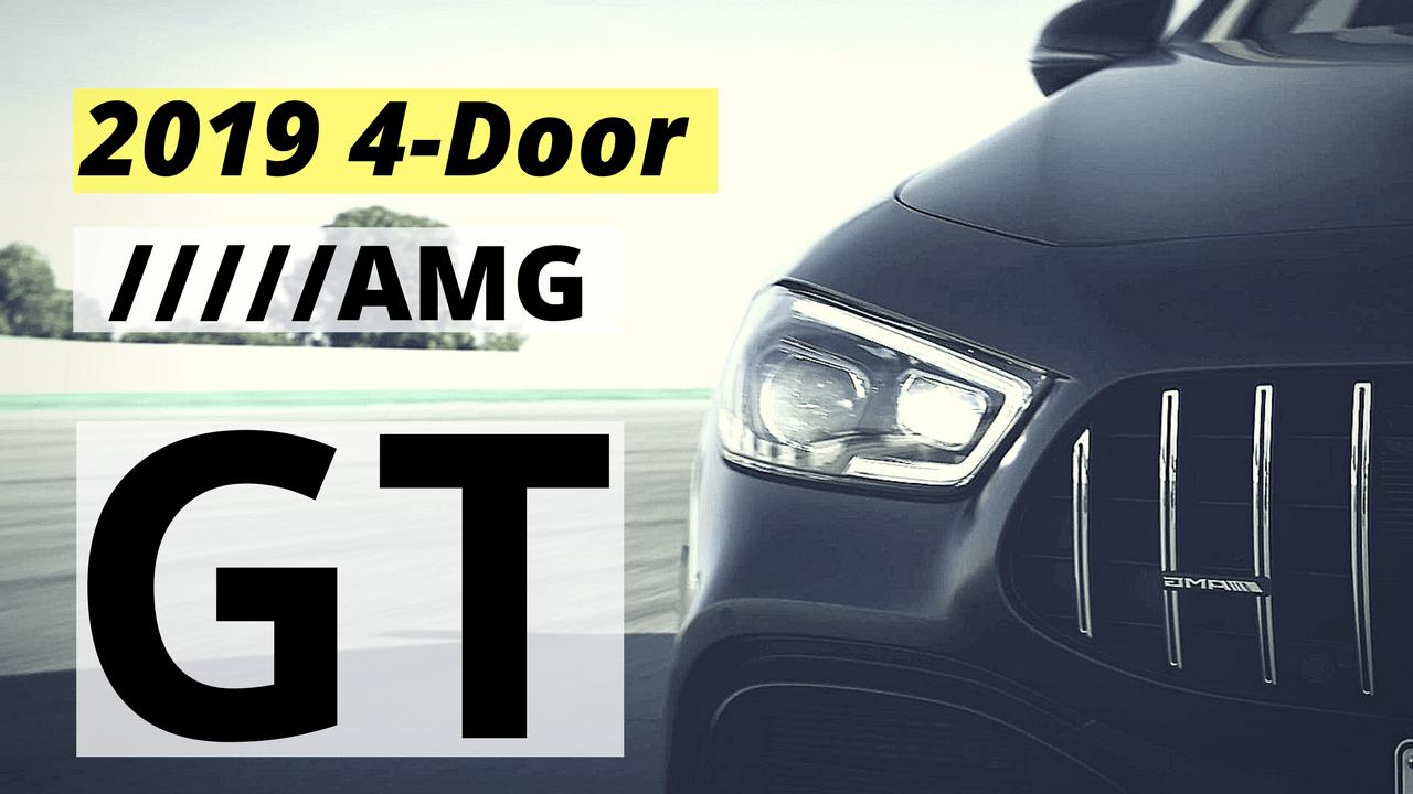 2019 AMG GT 4-Door!